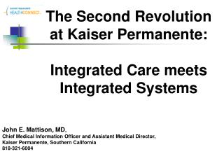 The Second Revolution  at Kaiser Permanente:  Integrated Care meets Integrated Systems