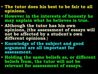 The tutor does his best to be fair to all opinions.