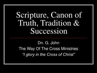 Scripture, Canon of Truth, Tradition & Succession