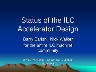 Status of the ILC Accelerator Design