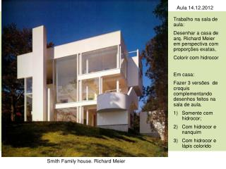 Smith Family house. Richard Meier