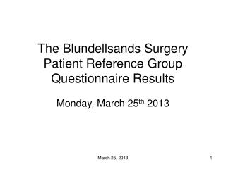 The Blundellsands Surgery  Patient Reference Group Questionnaire Results