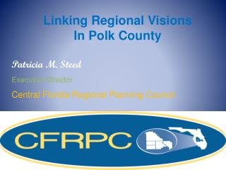 Patricia M. Steed Executive Director  Central Florida Regional Planning Council