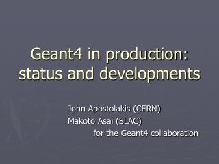Geant4 in production: status and developments