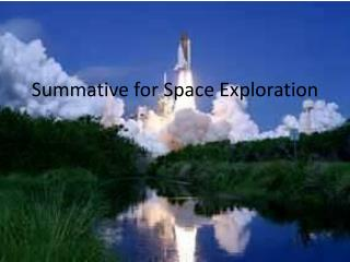 Summative for Space Exploration