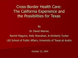 Cross-Border Health Care:    The California Experience  and the P ossibilities for Texas
