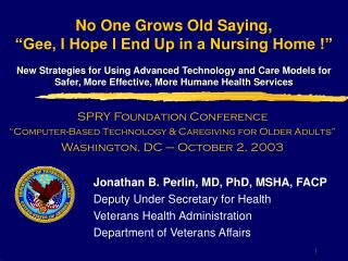 Jonathan B. Perlin, MD, PhD, MSHA, FACP Deputy Under Secretary for Health