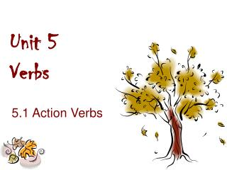 Unit 5  Verbs