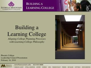 Building a  Learning College Aligning College Planning Processes  with Learning College Philosophy