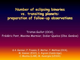 Number of eclipsing binaries  vs. transiting planets: preparation of follow-up  observations