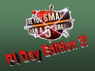 PI Day Edition 3!