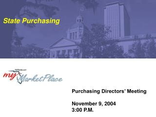 Purchasing Directors' Meeting November 9, 2004 3:00 P.M.