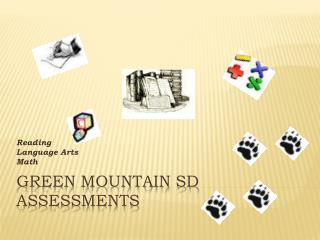 Green Mountain SD Assessments
