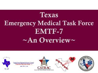 Texas  Emergency Medical Task Force  EMTF-7 ~An Overview~