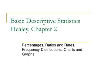 Basic Descriptive Statistics  Healey, Chapter 2