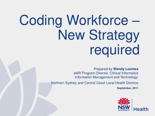 Prepared by Wendy Loomes eMR Program Director, Clinical Informatics Information Management and Technology,  Northern Syd
