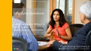Simplifying Operations Lorna Darley, Jim Wilson  &  Gerry Scollan  &  Teresa Zwarg  - Comparex