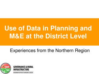 Use of Data in Planning and M&E at the District Level