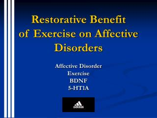 Restorative Benefit  of Exercise on Affective Disorders