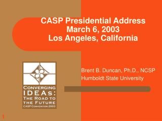 CASP Presidential Address March 6, 2003 Los Angeles, California