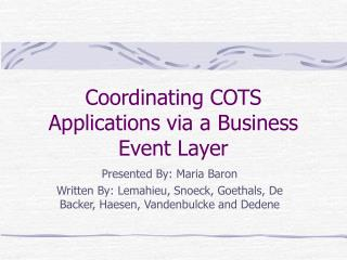Coordinating COTS Applications via a Business Event Layer