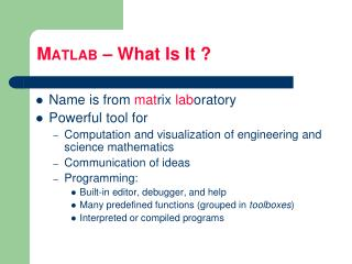 M ATLAB  – What Is It ?