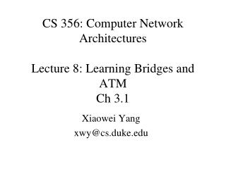 CS 356: Computer Network Architectures Lecture 8: Learning Bridges and ATM Ch 3.1