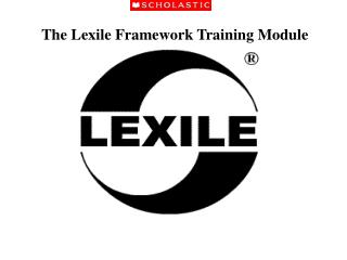 The Lexile Framework Training Module