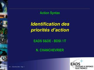 Action Syntax Identification des  priorités d'action EADS S&DE - BDSI / IT N. CHANCHEVRIER