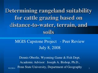 MGIS Capstone Project   - Peer Review  July 8, 2008  Dennis Oberlie, Wyoming Game & Fish Dept.