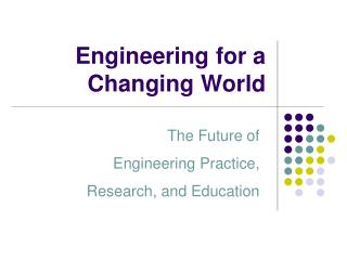 Engineering for a Changing World