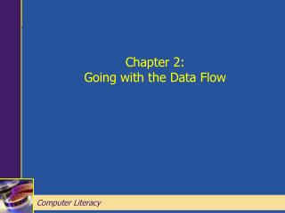 Chapter 2: Going with the Data Flow