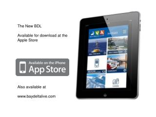 The New BDL Available for download at the Apple Store Also available at baydeltalive
