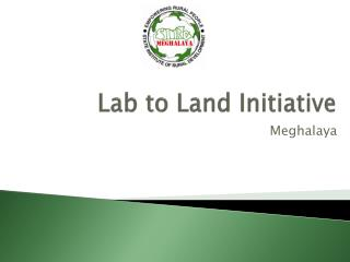 Lab to Land Initiative