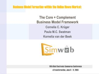 The Core + Complement Business Model Framework Cornelia C. Krüger Paula M.C. Swatman