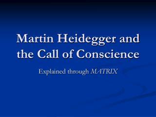 Martin Heidegger and the Call of Conscience