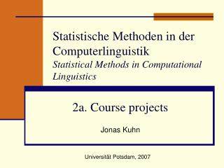 Statistische Methoden in der Computerlinguistik Statistical Methods in Computational Linguistics