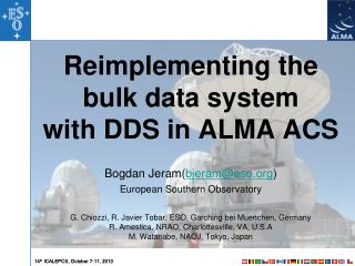 Reimplementing the bulk data system  with DDS in ALMA ACS Bogdan Jeram( bjeram@eso )