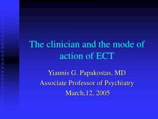 The clinician and the mode of action of ECT