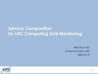 Service Composition  for LHC Computing Grid Monitoring