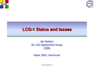 LCG-1 Status and Issues