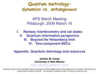 Quantum metrology: dynamics vs. entang lement APS March Meeting Pittsburgh, 2009 March 16