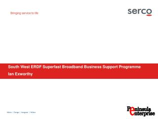 South West ERDF Superfast Broadband Business Support Programme  Ian Exworthy