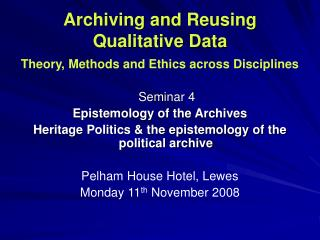 Archiving and Reusing Qualitative Data