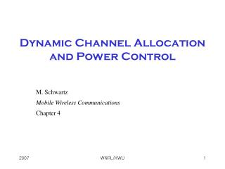 Dynamic Channel Allocation and Power Control