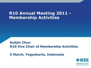 R10 Annual Meeting 2011 -                            Membership Activities