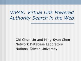 VIPAS: Virtual Link Powered Authority Search in the Web