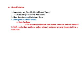 Gene Mutation	 	1. Mutations are Classified in Different Ways:
