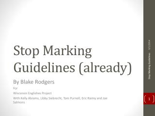 Stop Marking Guidelines (already)