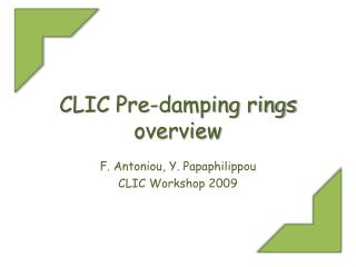 CLIC Pre-damping rings overview